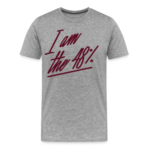 I am the 48% - Mens Tee - Men's Premium T-Shirt