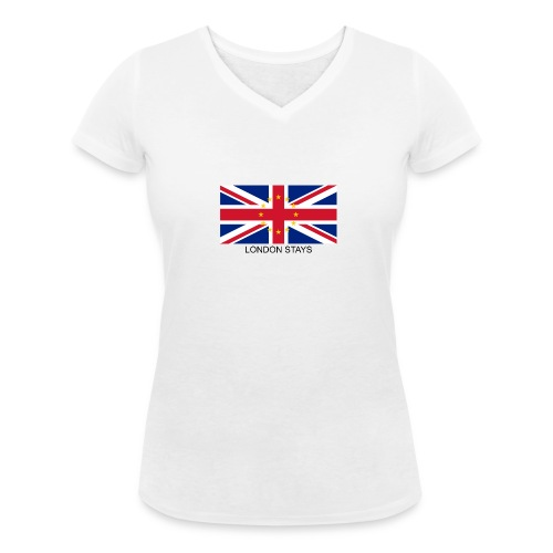 London Stays anti Brexit - Women's Organic V-Neck T-Shirt by Stanley & Stella