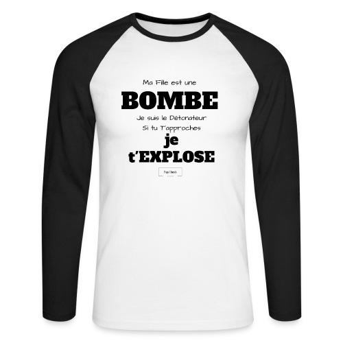 Tee Shirt Homme manches longues Ma Fille est une BOMBE - T-shirt baseball manches longues Homme