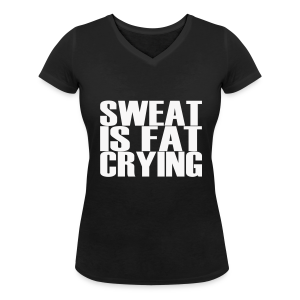 Sweat is fat crying - Frauen T-Shirt mit V-Ausschnitt