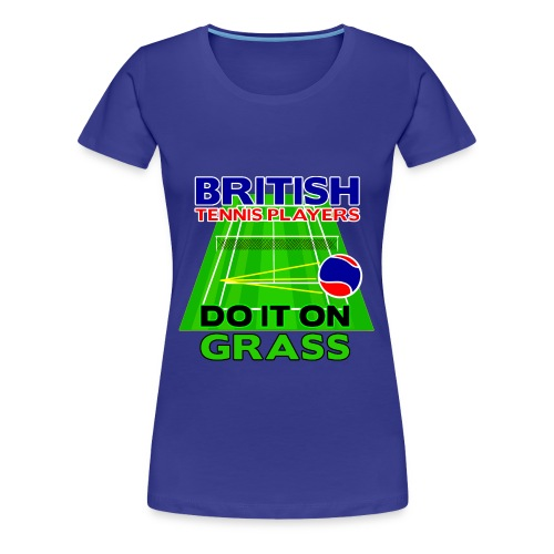British Tennis - Do It On Grass. Ladies T-Shirt. Blue - Women's Premium T-Shirt