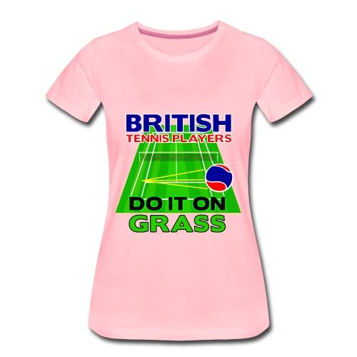 British Tennis - Do It On Grass. Ladies T-Shirt. Pink - Women's Premium T-Shirt