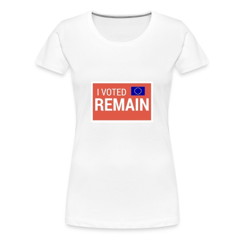 T-Shirt - I Voted Remain - Women's Premium T-Shirt