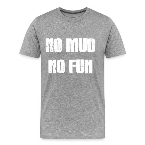 No Mud - No Fun T-Shirt (Männer) - Männer Premium T-Shirt