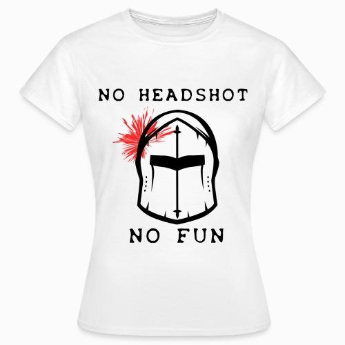 Tshirt Femme Blanc No Headshot No Fun - T-shirt Femme