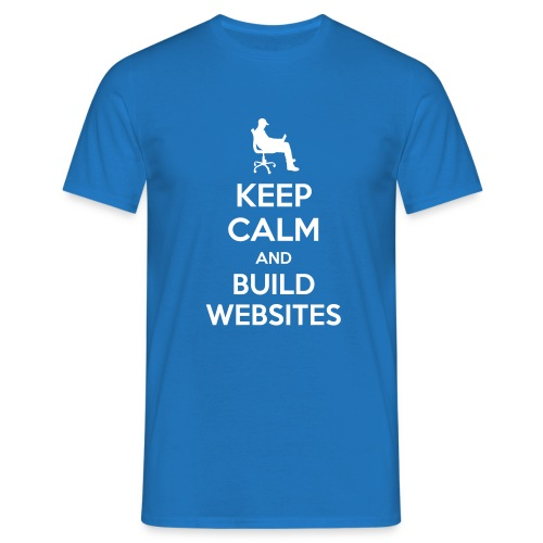 KEEP CALM AND BUILD WEBSITES - Mannen T-shirt