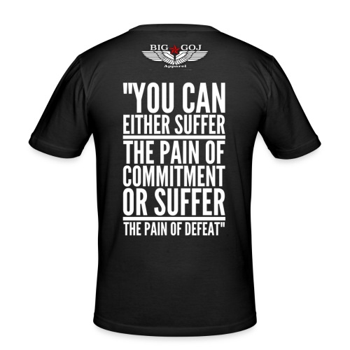 'Suffer the pain' BIG GOJ Black Men's close fitting T-Shirt - Men's Slim Fit T-Shirt