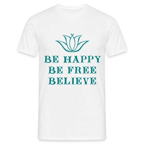 Tee shirt Homme Be happy, be free, believe - Men's T-Shirt