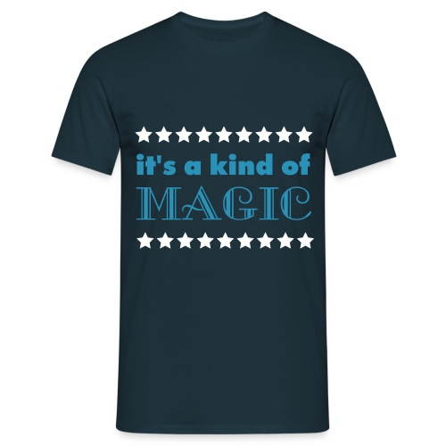 Tee shirt Homme It's a kind of magic - Men's T-Shirt