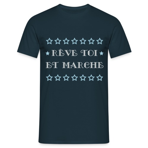 Tee shirt Homme Rêve toi et marche - Men's T-Shirt