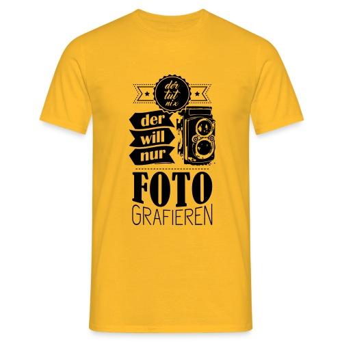 Der tut nix, der will nur fotografieren - Fotografen Shirt - Männer T-Shirt