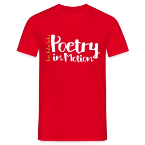 Poetry In Motion - Men's T-Shirt