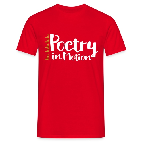 Poetry In Motion - Men's T-Shirt