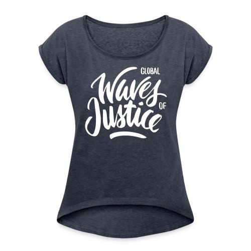 Global Waves of Justice - vrouwen - Vrouwen T-shirt met opgerolde mouwen