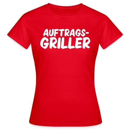 Auftragsgriller - Frauen T-Shirt