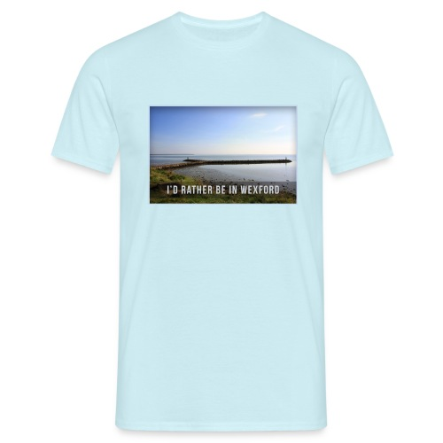 I'd rather be in Wexford - Men's T-Shirt - Men's T-Shirt