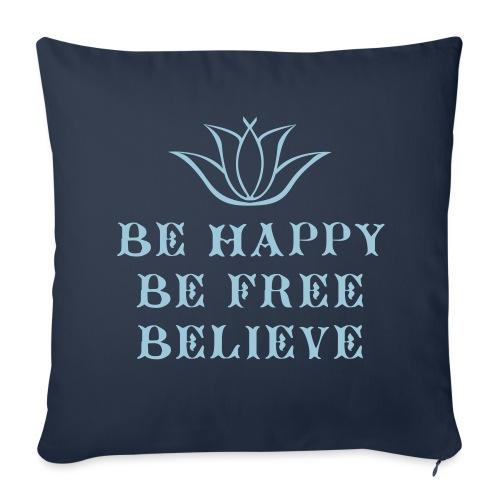 Housse de coussin Be Happy Be free Believe - Sofa pillowcase 17,3'' x 17,3'' (45 x 45 cm)