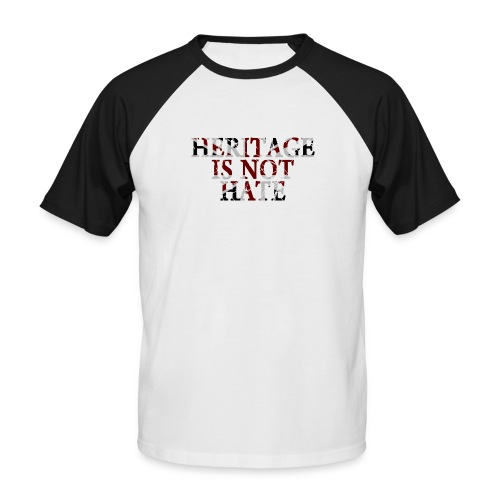 Heritage is not Hate - Men's Baseball T-Shirt - Men's Baseball T-Shirt