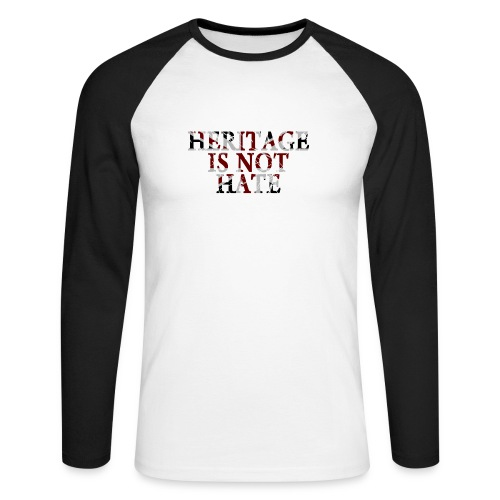 Heritage is not Hate - Men's Long Sleeved Baseball T-Shirt - Men's Long Sleeve Baseball T-Shirt