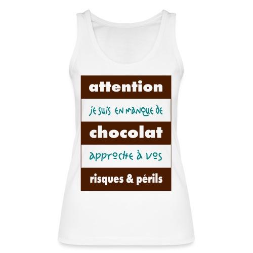 Débardeur bio pour femmes Attention en manque de chocolat - Women's Organic Tank Top by Stanley & Stella