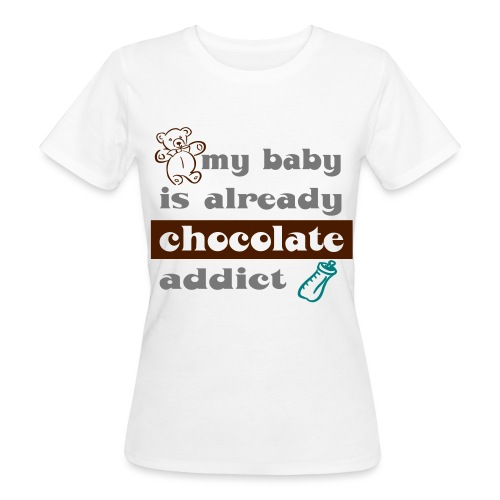 Tee shirt bio pour femmes My baby is already chocolate addict - Women's Organic T-Shirt