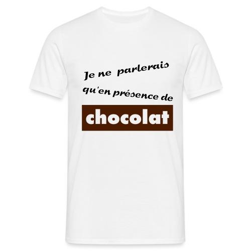 Tee shirt Homme Qu'en présence de chocolat - Men's T-Shirt