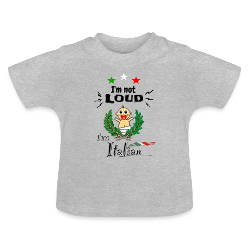 Baby T-Shirt - Italian Loud - Baby T-Shirt