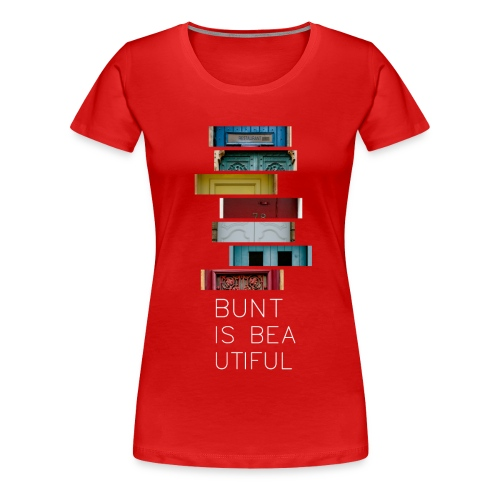 T-Shirt Bunt is Beautiful rot Frauen - Frauen Premium T-Shirt