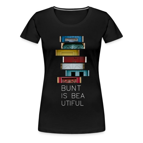 T-Shirt Bunt is Beautiful schwarz Frauen - Frauen Premium T-Shirt