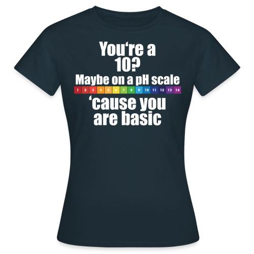 Chemistry Joke pH-Skala - Frauen T-Shirt