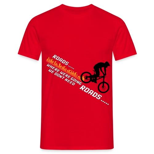 Roads? - Men's T-Shirt