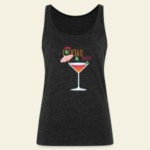 It's Cocktail Time - Débardeur Premium Femme