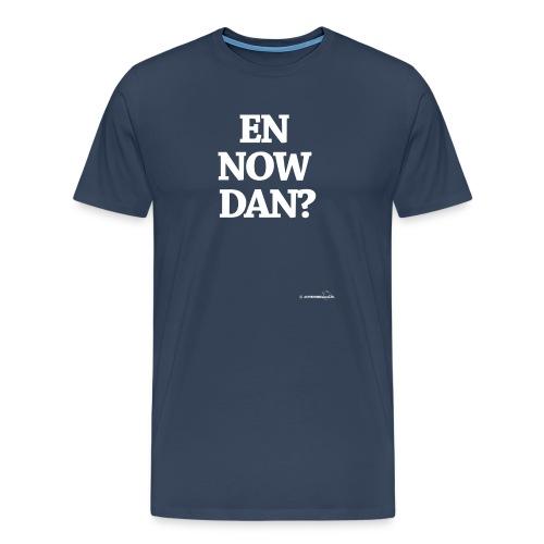 En now dan? (witte opdruk) - Mannen Premium T-shirt