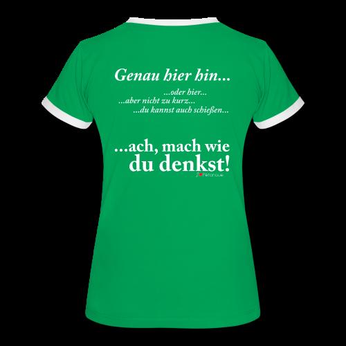 Klugscheißer-Shirt Mach was du denkst Damen T-Shirt - Frauen Kontrast-T-Shirt