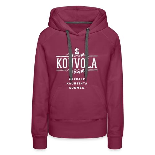 Kouvola - Kappale kauheinta Suomea. - Naisten premium-huppari