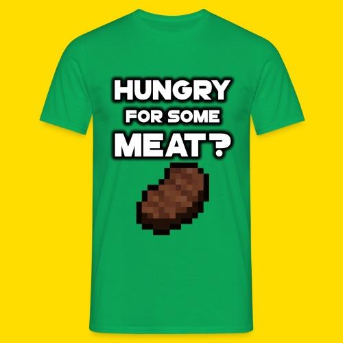 Hungry for Some Meat? T-Shirt - T-skjorte for menn