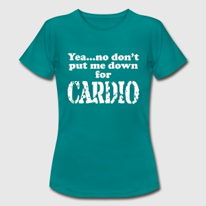 No to Cardio - Women's T-Shirt