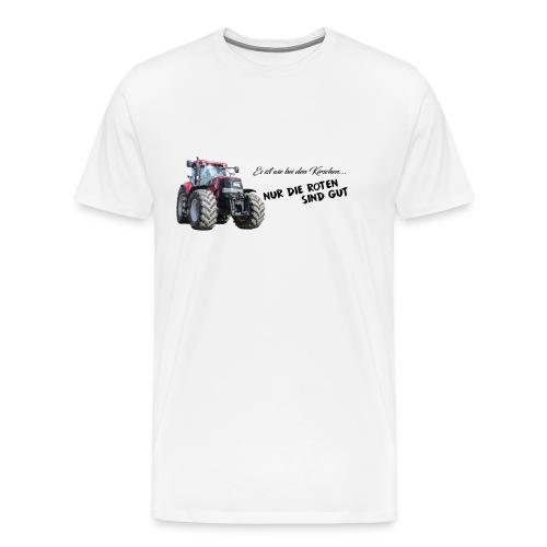Es ist wie mit den Kirschen... - Case IH - Männer Premium T-Shirt