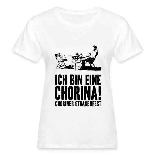 T-Shirt Bio, Schnitt weiblich: Ich bin eine Chorina! - Frauen Bio-T-Shirt