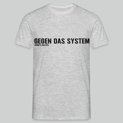 Gegen das System Shirt Herren - Männer T-Shirt