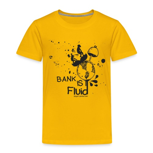 Bank is Fluid - Woman - T-shirt Premium Enfant