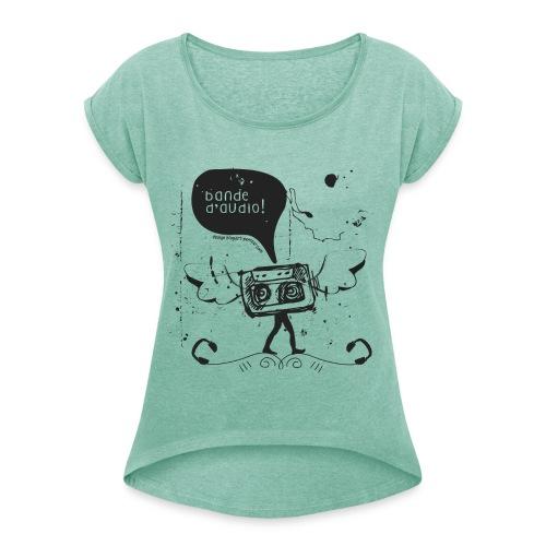 Bande d'audio - Woman - T-shirt à manches retroussées Femme