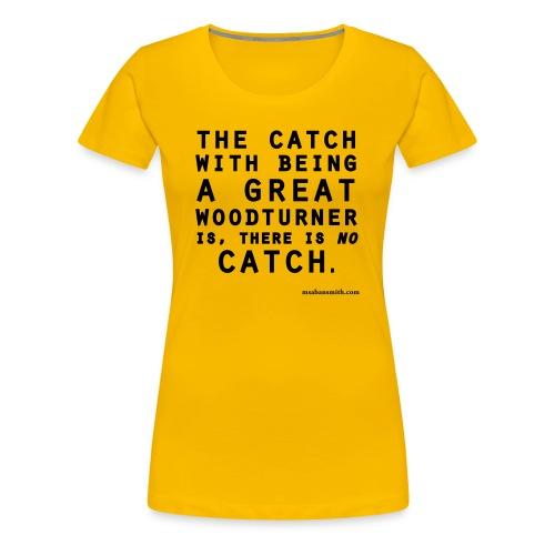 'No Catch' Ladies Yellow T - Women's Premium T-Shirt