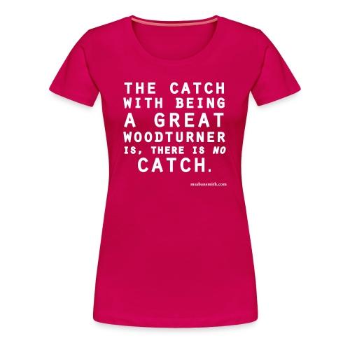 'No Catch' Ladies Deep Pink T - Women's Premium T-Shirt