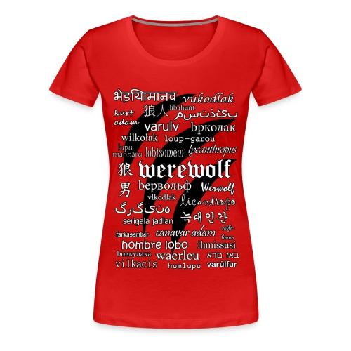 Werewolf in 33 Languages - Women's Premium T-Shirt - Koszulka damska Premium