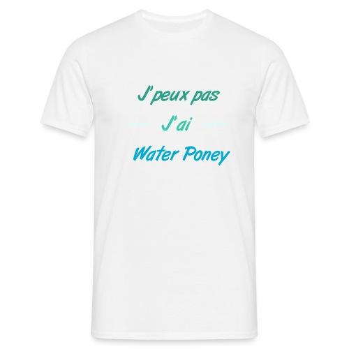T-Shirt - J'peux pas j'ai Water Poney - T-shirt Homme