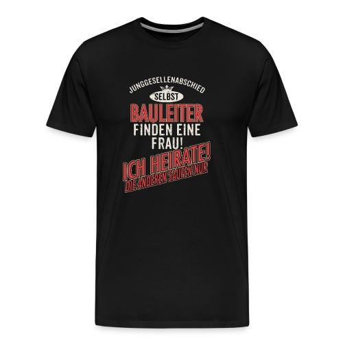 JGA BRAEUTIGAM - Bauleiter - US clean Style red grey - RAHMENLOS Berufe Geschenk - Männer Premium T-Shirt