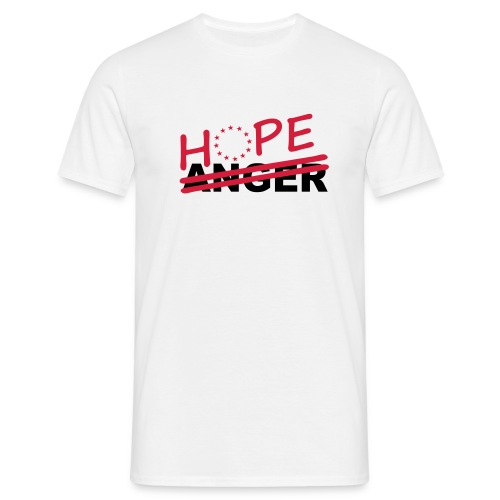 Hope not anger - white - Men's T-Shirt