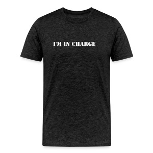I'm in charge - Men's Premium T-Shirt