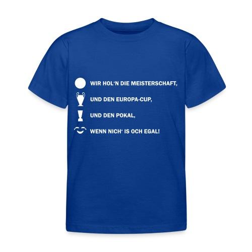 Wir hol'n die Meisterschaft - Kinder T-Shirt - Kinder T-Shirt